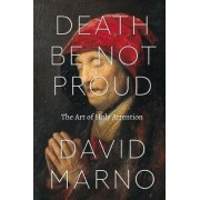 Death be Not Proud by David Marno