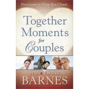 Together Moments for Couples by Bob Barnes