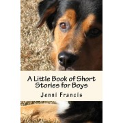 A Little Book of Short Stories for Boys