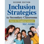 Inclusion Strategies for Secondary Classrooms by Mildred C. Gore