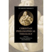 The Cambridge Companion to Christian Philosophical Theology by Charles Taliaferro