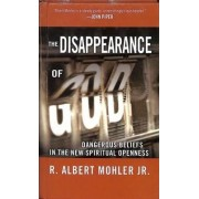 The Disappearance of God by Jr. R. Albert Mohler