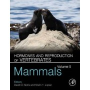Hormones and Reproduction of Vertebrates, Volume 5 by David O. Norris