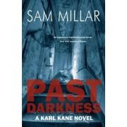 Past Darkness by Sam Millar