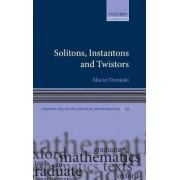 Solitons, Instantons, and Twistors by Maciej Dunajski