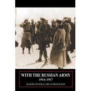 With the Russian Army 1914-1917 Volume 2 by Major General Sir Alfred Knox