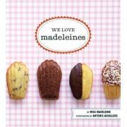 We Love Madeleines by Madeleine Miss