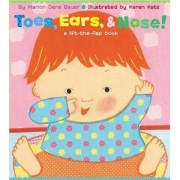 Toes, Ears and Nose!: A Lift the Flap Story by Marion Dane Bauer