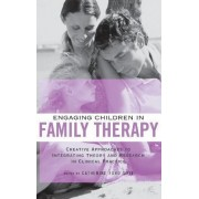 Engaging Children in Family Therapy by Catherine Ford Sori