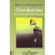 Intre doua lumi - Adrian Sangeorzan