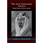 The Arab Nationalist Advisor: Shaykh Yusuf Yassin of Sa'udi Arabia
