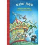Povesti cu un carusel fermecat dragoni inaripati si vacante cu zane - Isabel Abedi