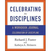 Celebrating the Disciplines by Richard J Foster