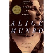 Lives of Girls and Women: A Novel - Alice Munro