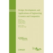 Design, Development, and Applications of Engineering Ceramics and Composites by Mrityunjay Singh