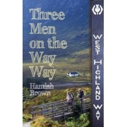 Three Men on the Way Way by Hamish M. Brown