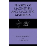 Physics of Magnetism and Magnetic Materials by K. H. J. Buschow