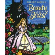 Beauty and the Beast: A Pop-Up Adaptation of the Classic Fairy Tale by Robert Sabuda