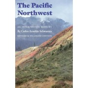 The Pacific North-West by Carlos Arnaldo Schwantes