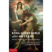 The King James Bible After Four Hundred Years by Hannibal Hamlin