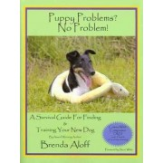 Puppy Problems? No Problem! by Brenda Aloff
