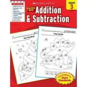 Scholastic Success with Addition & Subtraction, Grade 3 by Danette Randolph