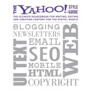 The Yahoo! Style Guide by Yahoo!