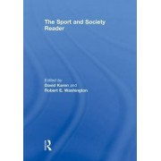 The Sport and Society Reader by David Karen