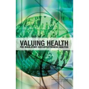 Valuing Health for Regulatory Cost-Effectiveness Analysis by and Safety Regulation Health Committee to Evaluate Measures of Health Benefits for Environmental