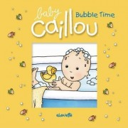 Baby Caillou: Bubble Time by Pascale Morin