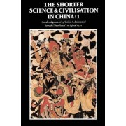 The Shorter Science and Civilisation in China: v. 1 by Joseph Needham
