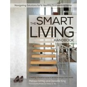 The Smart Living Handbook - Creating a Healthy Home in an Increasingly Toxic World by Melissa Wittig