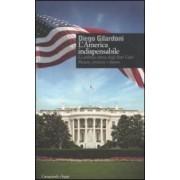 Diego Gilardoni L'America indispensabile. La politica estera degli Stati Uniti. Passato, presente e futuro ISBN:9788877135667