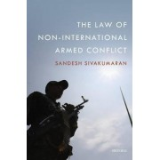 The Law of Non-International Armed Conflict by Sandesh Sivakumaran