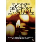 The Handbook of Spiritual Development in Childhood and Adolescence by Eugene C. Roehlkepartain