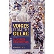 Voices from the Gulag by Aleksandr Solzhenitsyn