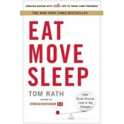 Eat Move Sleep by Tom Rath