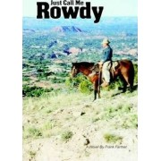 Just Call Me Rowdy - Paperback by Frank Farmer