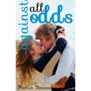 Against All Odds by Patricia Vanasse