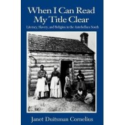 When I Can Read My Title Clear by Janet Duitsman Cornelius