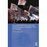 Russian Nationalism and the National Reassertion of Russia by Dr. Marlene Laruelle