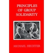 Principles of Group Solidarity by Michael Hechter