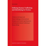 Defining Human Trafficking and Identifying its Victims by Venla Roth