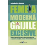 Femeia moderna vs. grijile excesive - Holly Hazlett-Stevens