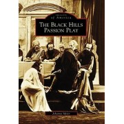 The Black Hills Passion Play by Johanna Meier