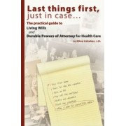 Last Things First, Just in Case... by Jo Kline Cebuhar