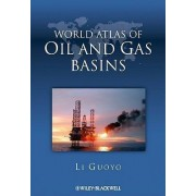 World Atlas of Oil and Gas Basins by Guoyu Li