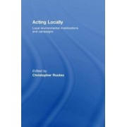 Acting Locally by Christopher Rootes