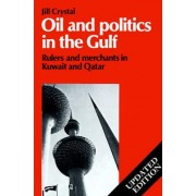 Oil and Politics in the Gulf by Jill Crystal
