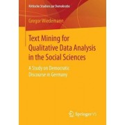 Text Mining for Qualitative Data Analysis in the Social Sciences by Gregor Wiedemann